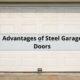 Advantages of Steel Garage Doors