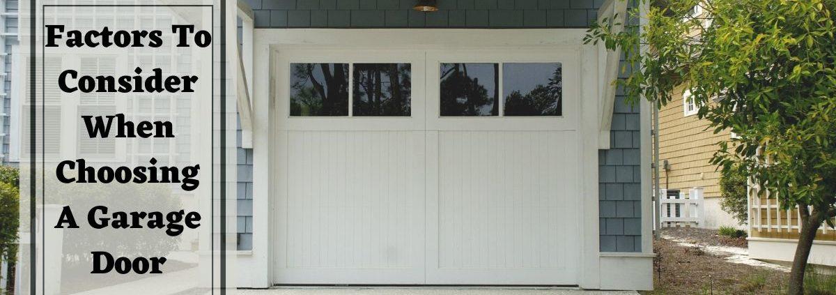 Factors To Consider When Choosing A Garage Door