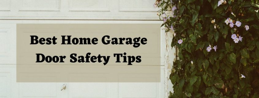 Best Home Garage Door Safety Tips