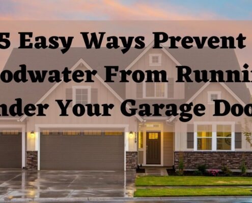 5 Easy Ways Prevent Floodwater From Running Under Your Garage Door