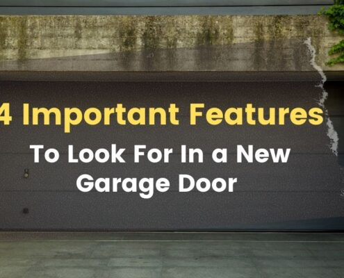 4 Important Features To Look For In a New Garage Door