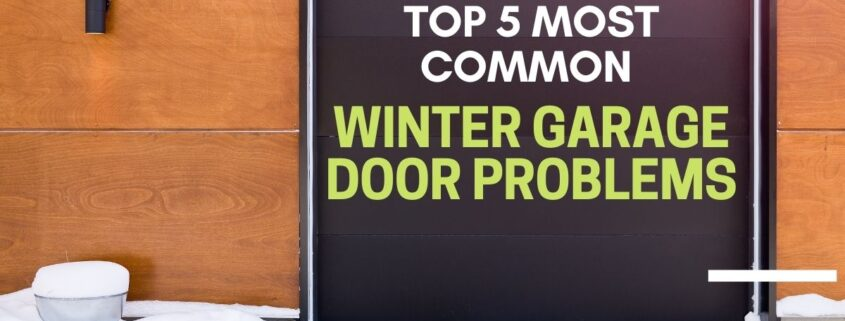 Top 5 Most Common Winter Garage Door Problems