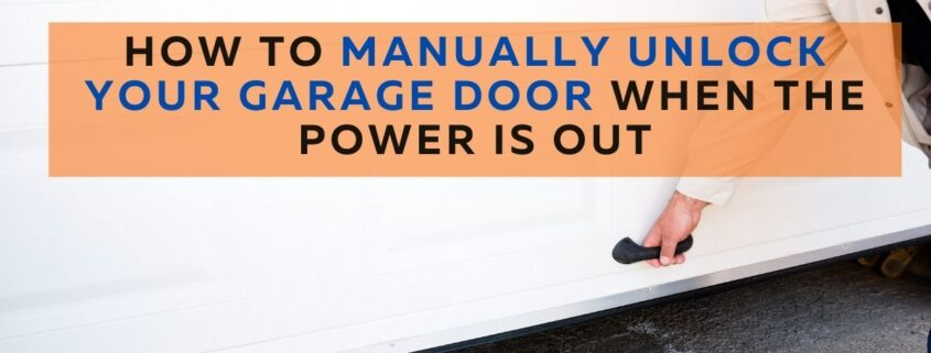How To Manually Unlock Your Garage Door When The Power Is Out