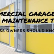 Commercial Garage Door Maintenance Tips Business Owners Should Know