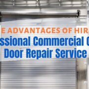 The Advantages of Hiring Professional Commercial Garage Door Repair Service