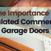 The Importance of Insulated Commercial Garage Doors