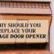 Why Should You Replace Your Garage Door Opener