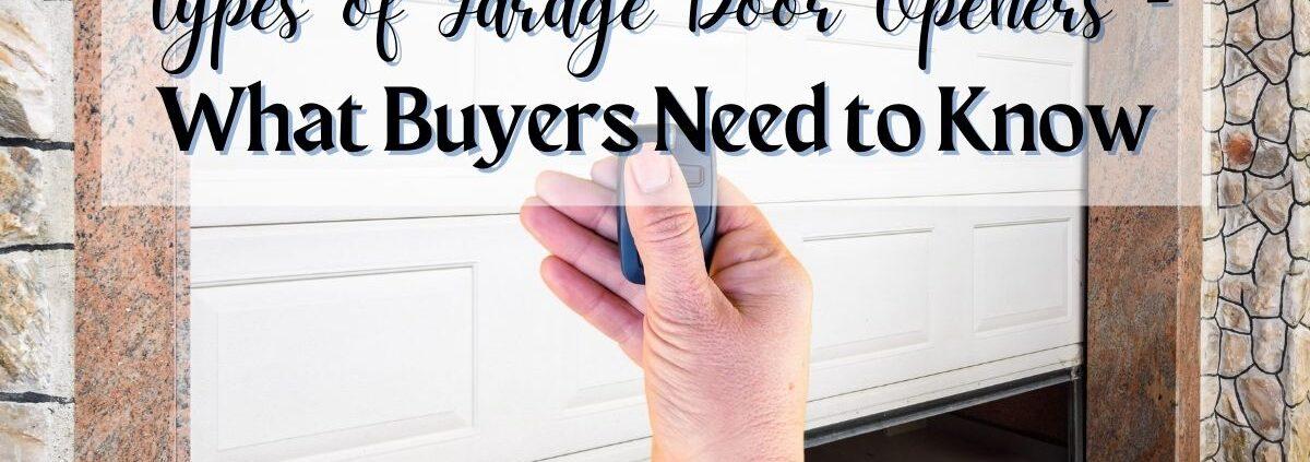 Types of Garage Door Openers - What Buyers Need to Know