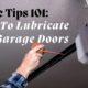 Garage Tips 101 How to Lubricate Garage Doors